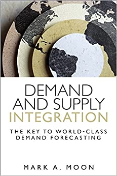 Book Demand and Supply Integration: The Key to World-Class Demand Forecasting