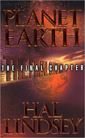 Planet earth the final chapter hal lindsey 9781888848250 amazon planet earth the final chapter hal lindsey 9781888848250 amazon books malvernweather Images
