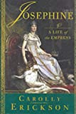 Front cover for the book Josephine: A Life of the Empress by Carolly Erickson