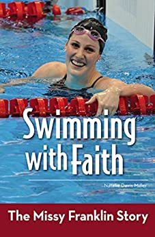 Swimming with Faith: The Missy Franklin Story (ZonderKidz Biography) by [Miller, Natalie Davis]
