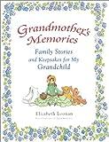Grandmother's Memories, Elizabeth Loonan, 1586632221