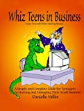 img - for Whiz Teens In Business by Danielle Vallee (1999-03-01) book / textbook / text book