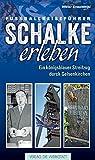 Schalke erleben: Ein königsblauer Streifzug durch Gelsenkirchen