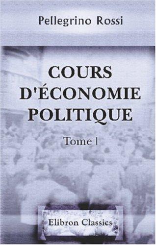 Cours d'économie politique: Tome 1 (French Edition) pdf epub