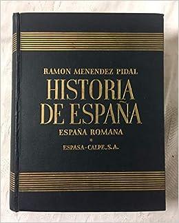HISTORIA DE ESPAÑA. Tomo II: ESPAÑA ROMANA 218 a. de J.C. - 414 de J.C,: Amazon.es: MENÉNDEZ PIDAL, Ramón (dir.): Libros