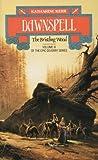 Dawnspell: The Bristling Wood (Deverry)