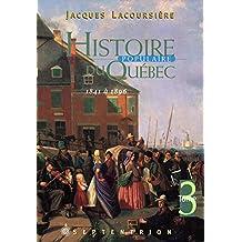 Histoire populaire du Québec, tome 3: 1841 à 1896 (French Edition)