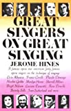 Great Singers on Great Singing: A Famous Opera Star Interviews 40 Famous Opera Singers on the Technique of Singing