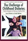img - for The Challenge of Childhood Diabetes: Family Strategies for Raising a Healthy Child book / textbook / text book