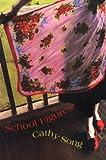 School Figures, Cathy Song, 0822955172