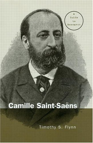 Camille Saint-Saens: A Guide to Research (Routledge Music Bibliographies) Pdf