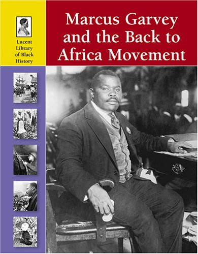 Marcus Garvey and the Back to Africa Movement (Lucent Library of Black History) pdf epub