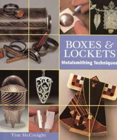 Boxes and Lockets: Metalsmithing Techniques (Jewellery)