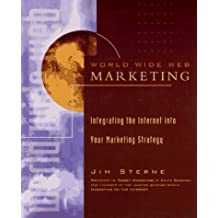 World Wide Web Marketing: Integrating the Internet into Your Marketing Strategy