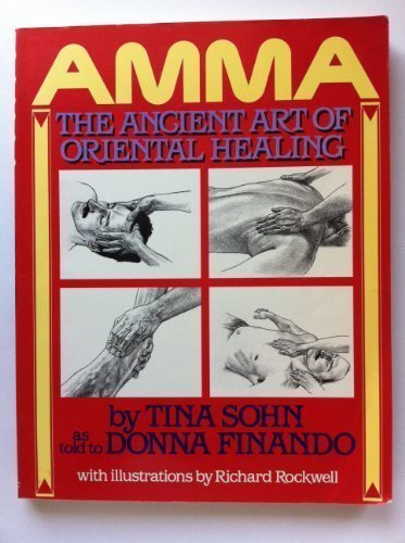 Amma: The Ancient Art of Oriental Healing, Sohn, Tina