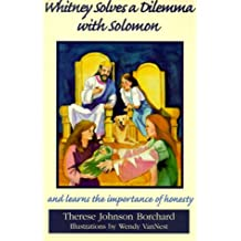 Whitney Solves a Dilemma With Solomon and Learns the Importance of Honesty (Emerald Bible Collection)