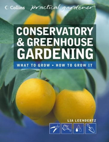 Conservatory and Greenhouse Gardening (Collins Practical Gardener)