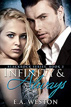 Infinity & Always (The Blackrock series Book 3) by [Weston, E.A. Weston]