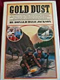 Gold Dust, Donald D. Jackson, 0394400461