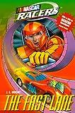 Nascar Racers #01: The Fast Lane (NASCAR Racers Novelizations)