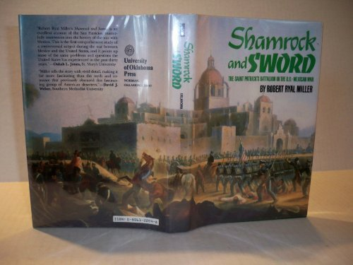 Shamrock and Sword: The Saint Patrick's Battalion in the U.S.-Mexican War