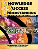 Knowledge, Success, Understanding : A Text for the First-Year Experience, Kennesaw State University Staff, 0757520219