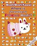 Where Is Strawberry Princess Moshi?, Mind Wave Inc., 0763652032