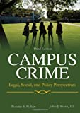 Campus Crime : Legal, Social, and Policy Perspectives, , 0398088586