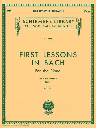 First Lessons in Bach - Book 1: Piano Solo (Tapa Blanda)