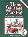 Home Sausage Making: Healthy Low-Salt, Low-Fat Recipes