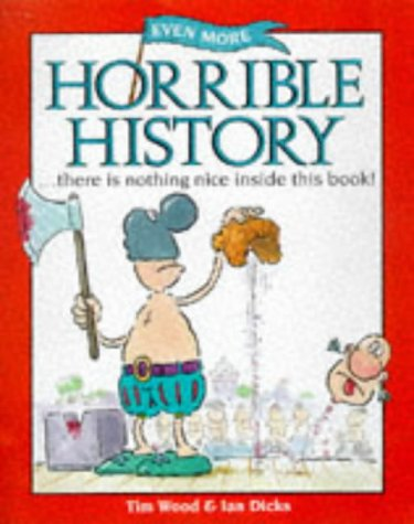 Even More Horrible History (Information Books - History - Even More Horrible History) by Hodder Wayland