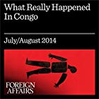 What Really Happened in Congo: The CIA, the Murder of Lumumba, and the Rise of Mobutu Audiomagazin von Stephen R. Weissman Gesprochen von: Kevin Stillwell