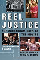 Reel Justice: The Courtroom Goes to the Movies Paperback