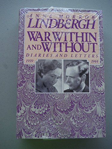 War Within and Without: Diaries and Letters of Anne Morrow Lindbergh, 1939-1944