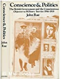 Conscience and Politics: The British Government and the Conscientious Objector to Military Service, 1916-19