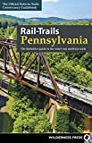 Rail-Trails Pennsylvania: The Definitive Guide to the State s Top Multiuse Trails