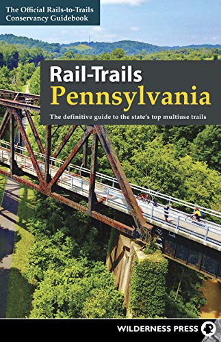 Pdf Outdoors Rail-Trails Pennsylvania: The Definitive Guide to the State's Top Multiuse Trails