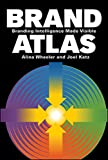 img - for Brand Atlas: Branding Intelligence Made Visible book / textbook / text book