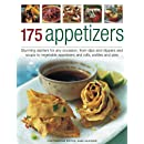 175 Appetizers: Stunning first courses for any occassion, from dips, dippers and soups to rolls, patties and pies, all shown in 170 appealing photographs
