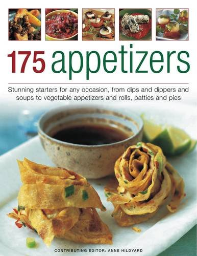 Download 175 Appetizers: Stunning first courses for any occassion, from dips, dippers and soups to rolls, patties and pies, all shown in 170 appealing photographs pdf epub