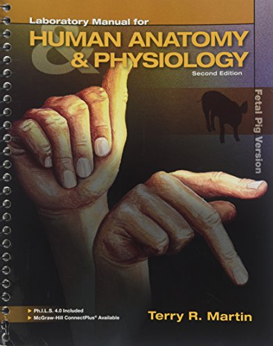 Laboratory Manual for Human Anatomy & Physiology: Fetal Pig Version, 2nd Edition