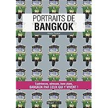 Portraits de Bangkok: Bangkok par ceux qui y vivent ! (Vivre ma ville) (French Edition)