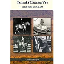 "Tails of a Country Vet: Abbott ""Pete"" Smith D.V.M."