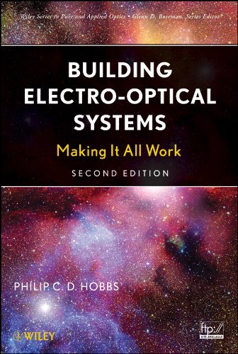 Building Electro-Optical Systems: Making It all Work (Wiley Series in Pure and Applied Optics)
