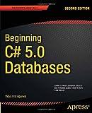Beginning C# 5.0 Databases, Vidya Vrat Agarwal, 1430242604