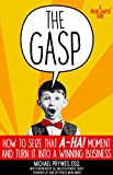 The Gasp: How to Seize That