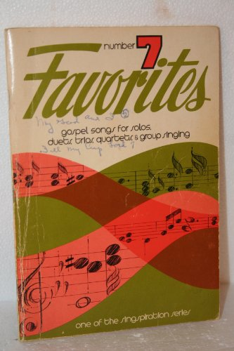 (Singspiration Favorites (Number Seven): A Collection of Gospel Songs for Solo, Duet, Trio, Quartet and Group Singing)