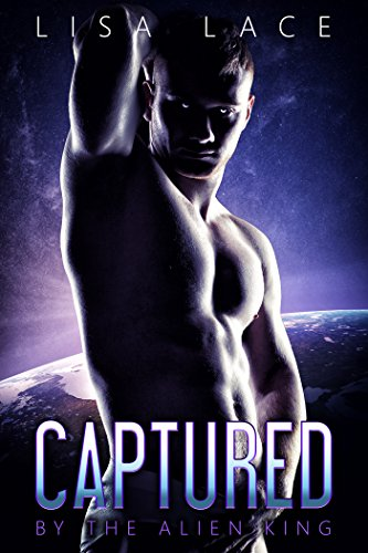 Captured by the Alien King: The Complete Series: A BBW SciFi Alien Serial Romance (Mc Bbw Series Collection)