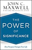 The Power of Significance: How Purpose Changes Your Life