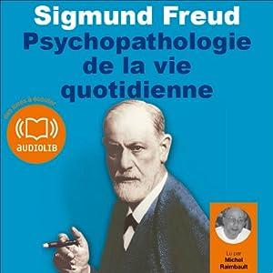 Psychopathologie de la vie quotidienne | Livre audio